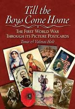 Till the Boys Come Home: The First World War Through its Picture Postcards
