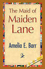 The Maid of Maiden Lane by Amelia E Barr (Paperback / softback, 2008)