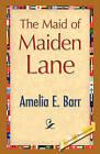 The Maid of Maiden Lane by Amelia E Barr (Hardback, 2008)