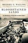 Bloodstained Sands von Michael G. Walling (2017, Gebundene Ausgabe)