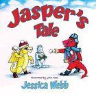 Jasper's Tale by Jessica Webb (Paperback, 2010)