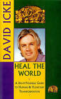 Heal the World: A Do-it-Yourself Guide to Human & Planetary Transformation by David Icke (Paperback, 1993)