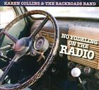 No Yodeling on the Radio [Digipak] * by Karen Collins (CD, 2012, Azalea City Recordings)