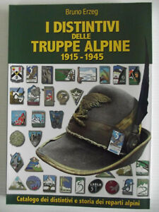 I-distintivi-delle-truppe-alpine-1915-1945-Ediz-illustrata-Aut-Bruno-Erzeg