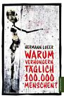 Warum verhungern täglich 100.000 Menschen? von Hermann Lueer (2015, Kunststoffeinband)