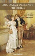 Mr. Darcy Presents His Bride : A Sequel to Jane Austen's Pride and Prejudice by