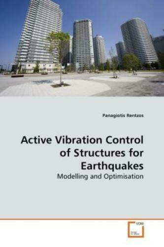 Active Vibration Control of Structures for Earthquakes Modelling and Optimi 1179