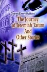 The Journey of Jeremiah Tatum and Other Stories 9780595350261 Dobbins Book