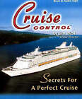 Cruise Control: Secrets for a Perfect Cruise by Jim West (Digital, 1999)