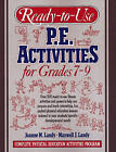 Ready-to-Use PE Activities Grades 7-9: Complete Physical Education Activities Program: Book 4 by Maxwell J. Landy, Joanne M. Landy (Paperback, 1993)