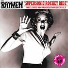 Supersonic Rocketride: Unreleased Recordings From The Vault by The Raymen (CD, 2009, Sireena)