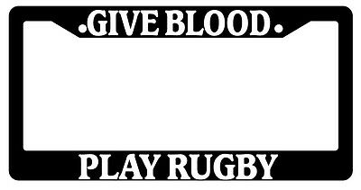 """Black License Plate Frame /""""Give Blood Play Rugby/"""" Auto Accessory 783"""