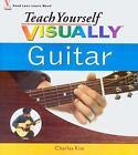 Teach Yourself VISUALLY Guitar by Charles Kim (2006, Paperback)