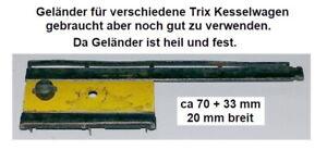 Gelaender-fuer-verschiedene-Trix-Kesselwagen-gebraucht-aber-noch-gut-zu-verwenden