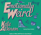Emotionally Weird by Kate Atkinson (CD-Audio, 2010)