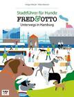 FRED & OTTO unterwegs in Hamburg von Holger Wetzel und Mike Meinert (2013, Kunststoff-Einband)