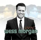 Livin' by Wess Morgan (CD, May-2014, Bowtie World Music)