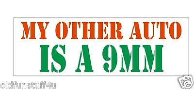 My Other Auto Is A 9MM Gun Rights Bumper Sticker or Helmet Sticker D394 Gun Laws
