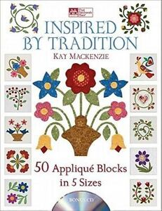 Inspired by Tradition : 50 Applique Blocks in 5 Sizes by Kay ...