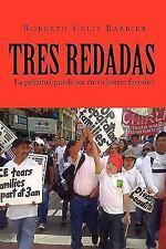 Tres Redadas : La próxima puede ser en su barrio Favorito by Roberto Celis...