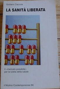 G-Cazzola-La-sanita-liberata-Il-Mercato-possibile-per-la-tutela-della-salute