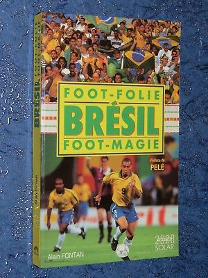 Foot-folie Brésil Foot-magie Alain Fontan Préf. De PelÉ