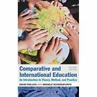 Comparative and International Education: An Introduction to Theory, Method, and Practice by Michele Schweisfurth, David Phillips (Hardback, 2014)
