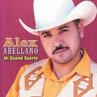 Mi Buena Suerte by Alex Arellano (CD, Jul-2003, Sony Music Distribution (USA))