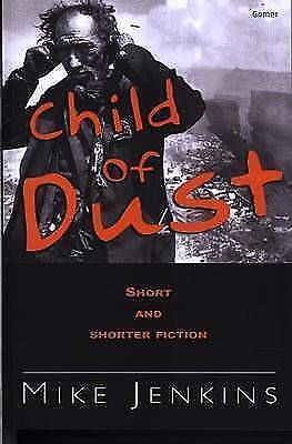 (Very Good)-Child of Dust - Short and Shorter Fiction (Paperback)-Jenkins, Mike-