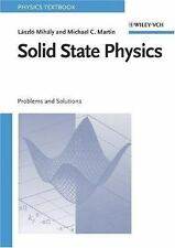 Solid State Physics : Problems and Solutions by Michael C. Martin and László...