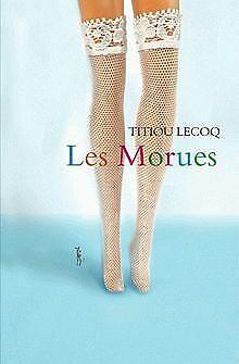 Les Morues von Lecoq, Titiou | Buch | Zustand gut