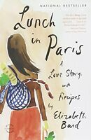 Lunch In Paris: A Love Story, With Recipes By Elizabeth Bard, (paperback), Back on sale
