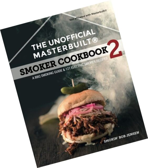The Unofficial Masterbuilt Cookbook 2 A Bbq Smoking Guide And 121