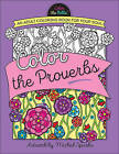 Color the Proverbs: An Adult Coloring Book for Your Soul by Harvest House Publishers,U.S. (Paperback, 2016)
