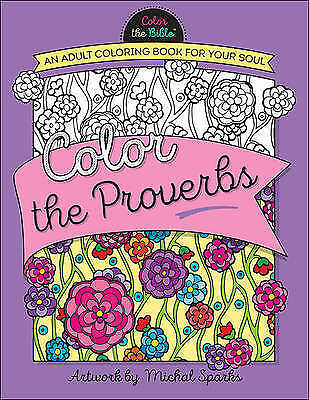 Colour the Proverbs: An Adult Colouring Book for Your Soul