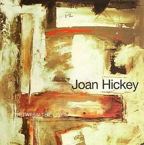 Between the Lines * by Joan Hickey (CD, Oct-2006, OA2 Records)