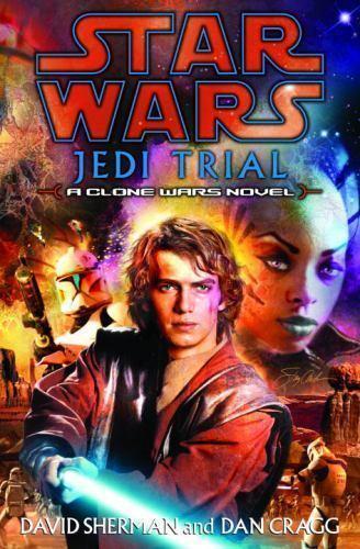 Star Wars: Jedi Trial by David Sherman and Dan Cragg (2