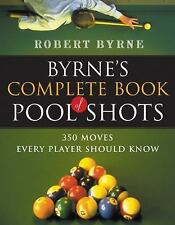 Byrne's Complete Book of Pool Shots: 350 Moves Every Player Should Kno-ExLibrary