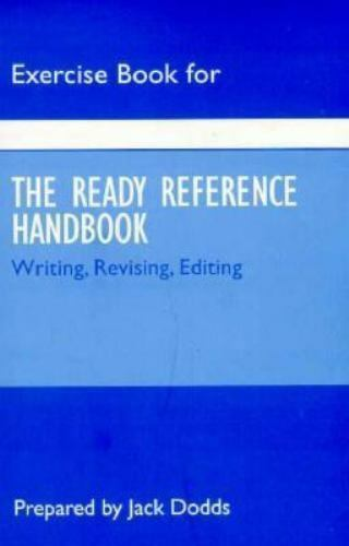 Exercise Book for the Ready Reference Handbook: Writing, Revising, Editing [Ju..