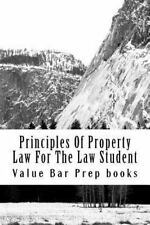 Principles of Property Law for the Law Student : Help@CaliforniaBarHelp. com...