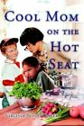 Cool Mom on The Hot Seat 9780595344970 by Virginia Boyle Traver Paperback