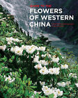 Guide to the Flowers of Western China by Christopher Grey-Wilson, Phillip Cribb (Hardback, 2011)