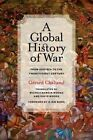 A Global History of War: From Assyria to the Twenty-First Century by Gerard Chaliand (Paperback, 2014)