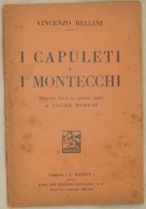 VINCENZO BELLINI I CAPULETI E I MONTECCHI ROMANI LIBRETTO D'OPERA BOOKLET TEATRO