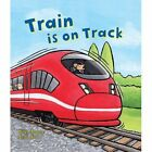 Busy Wheels: Train is on the Track by Peter Bently (Paperback, 2016)