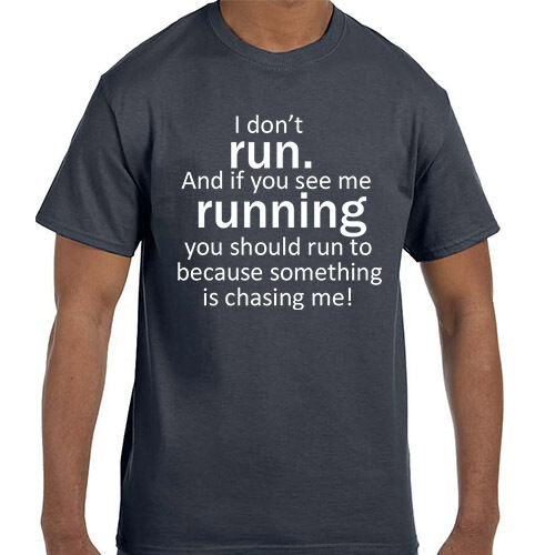 I Don/'t Run If You See Me Running Should Too Something Chasing Juniors T-Shirt