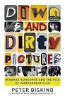 Down and Dirty Pictures: Robert Redford, Miramas and the Improbable Rise of Independent Film by Peter Biskind (Other book format, 2004)