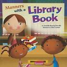 Manners with a Library Book by Amanda Doering Tourville (Hardback, 2009)