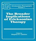The Broader Implications of Ericksonian Therapy by Stephen R. Lankton (Hardback, 1990)
