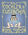 Cochlea & Eustachia by Hans Rickheit (Paperback, 2014)
